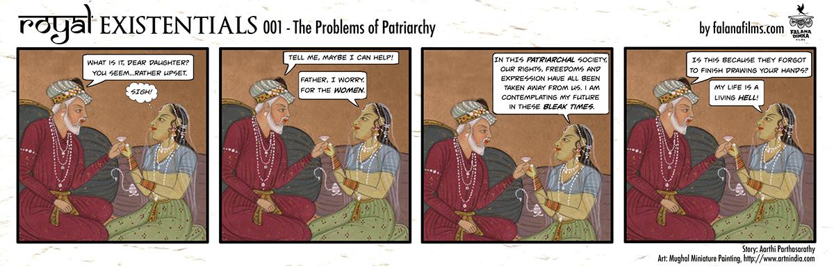 A primeira tira de Royal Existentials, onde os problemas que as mulheres enfrentam por meio do patriarcado são examinados.